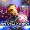 Birthday Bash Dilliwali Zalim Girlfriend Ft YoYo Honey Singh