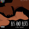 His and Hers (Prod. by Free P) [EARMILK Exclusive]