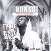 DPrince Ft Reekado Banks - Nonso Produced by Maleek Berry