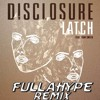 Download DISCLOSURE FT SAM SMITH LATCH FULLAHYPE REMIX Mp3