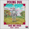 Peking Duk Ft SAFIA - Take Me Over (Benson Remix)
