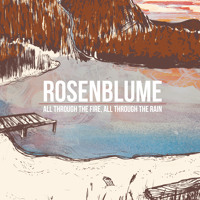 Rosenblume All Through The Fire, All Through The Rain Artwork