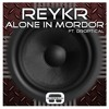 Alone In Mordor Ft. Droptical (Reykr ) Available 16/03/2015 on Beatport
