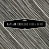 Kaptain Cadillac - Rubba Bands
