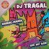 dj tragal - Oh My God!