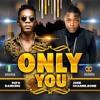 Only You By PatoranKing & Jose Chameleone | Nigerian Ugandan Collabo | www.DJERYCOM.com
