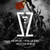 Coldplay - Viva La Vida (Reezer Remix) MP3 Download