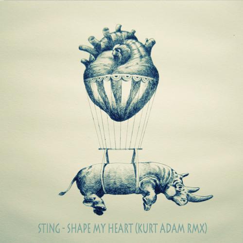 Sting - Shape Of My Heart (Kurt Adam Remix) by Kurt Adam