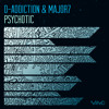 D - Addiction & Major7 - Psychotic