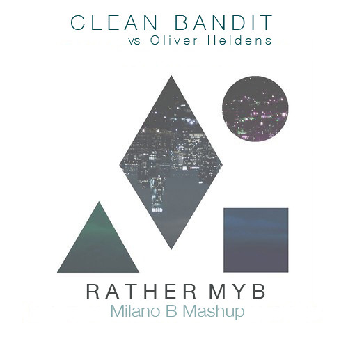 Rather MYB (Milano B Mashup)