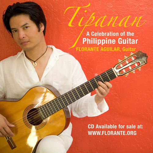 Florante Aguilar - Tipanan - A Celebration of the Philippine Guitar