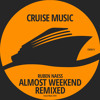 Ruben Naess - Almost Weekend (Danny Cruz Remix) [CMS011] - OUT SOON on Cruise Music