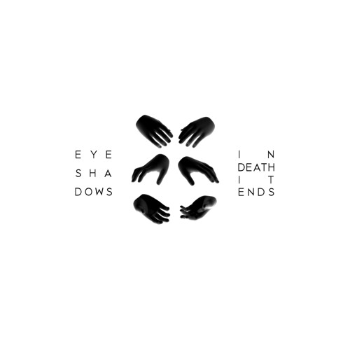 E Y E S H A D O W S - Man Made (In Death It Ends Mix)