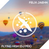 Flying High (DJ-Mix) by Felix Jaehn