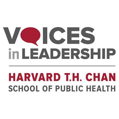 Voices in Leadership | Harvard Chan School of Public Health