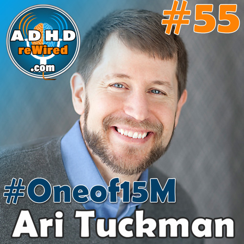 55 | ADHD Sex and Intimacy with Ari Tuckman