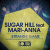 Sugar Hill & Mari-Anna - Strange Game (L.O.O.P Remix) [OUT NOW!]