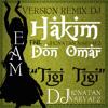 Tigi Tigi Hakim Ft Don Omar Version Remix Clasico Dj Jhonatan Narvaez Eam Mp3