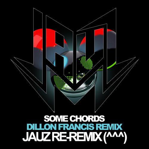 Deadmau5 X Dillon Francis Some Chords Jauz Reremix By Jauz