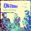 King Friday - Far From Fleeting