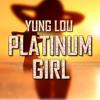 Yung Lou - Platinum Girl