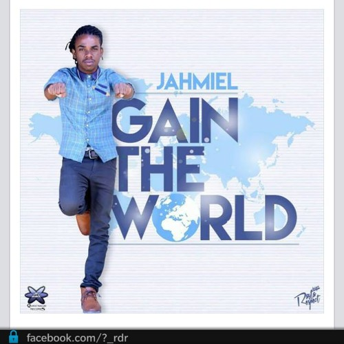 JAHMIEL - GAIN THE WORLD