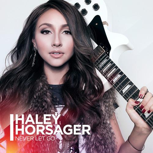 Haley Horsager - Never Let Go [Single]