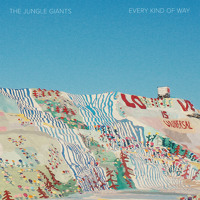 The Jungle Giants - Every Kind Of Way