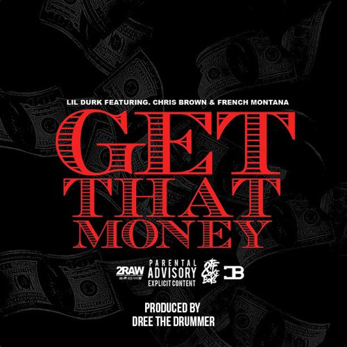 Lil Durk ft Chris Brown & French Montana – Get That Money