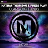 Clap Your Hands - Nathan Thomson & Press Play [OUT NOW]