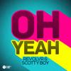 Revolvr & Scotty Boy - Oh Yeah (Original Mix)