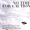 No Time For Caution (Film Version)