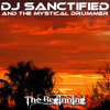 DJ Sanctified and The Mystical Drummer - The Cradle (Lyrics in description)