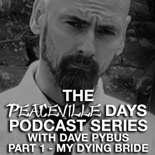 Podcast Episode 4 - The Peaceville Days - My Dying Bride