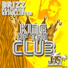 02. Brizz Ft. Es Hollister - King Of The Club (Jungle Juice Sound System Vocal Club Mix)