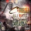C - Murder - All I Wanted 2 Be Was A Soldier 2014 New Track