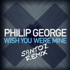 Philip George- Wish You Were Mine (Santoz Remix)