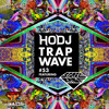 HODJ - Trap Wave Volume 53 (ft. Space Race)
