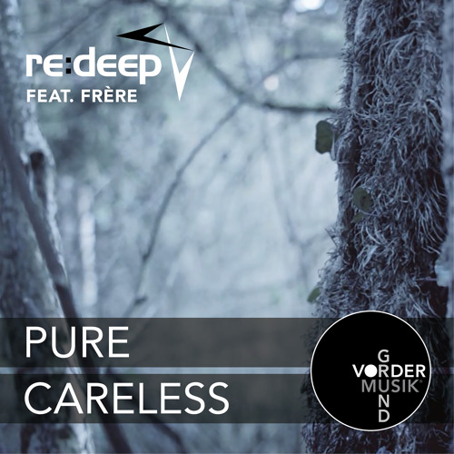 re:deep feat. Frère - Careless [OUT NOW]