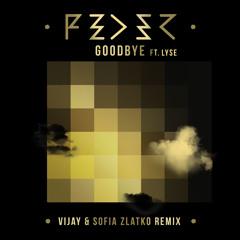 FEDER - GOODBYE Ft. Lyse (Vijay & Sofia Zlatko Remix)