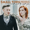 Small Town Pistols - Can't Wait To Meet You