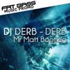 DJ Derb - Derb (Mr Matt Bootleg)