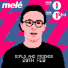 Melé Diplo & Friends Residency Show 28/02/15