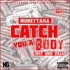 ''Catch You A Body'' Ft. Wild Yella