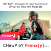 Riff Raff - Choppin Ft. Rae Sremmurd (Prod. By Mike Will Made It Chawpped By Frenz(y))