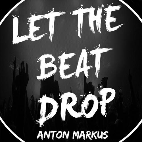 Let The Beat Drop (Original Mix)[FREE DOWNLOAD]