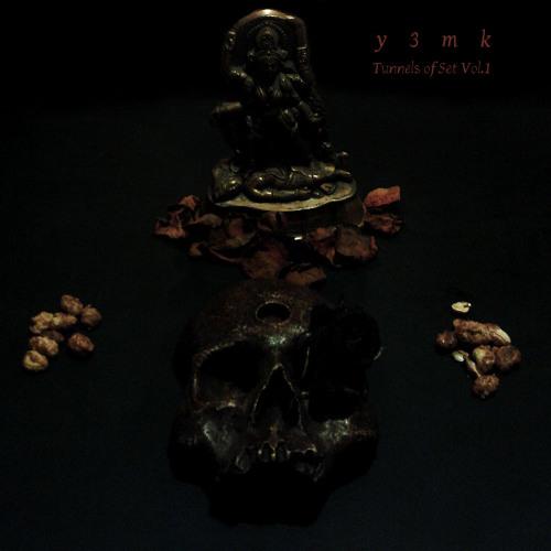y3mk - A'ano'nin (26th Tunnel of Set)