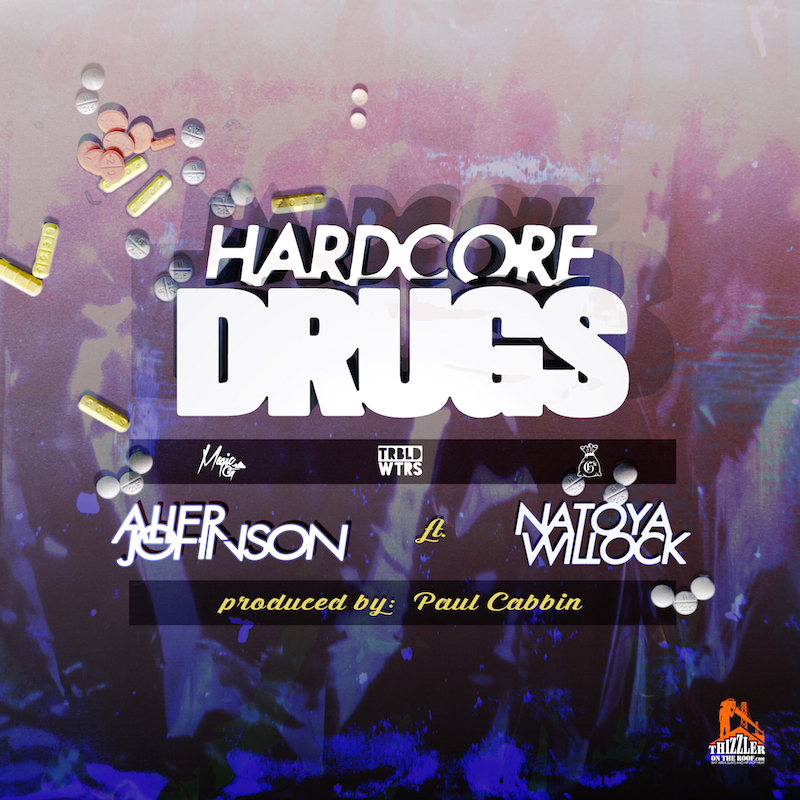 Thizzler.com presents Alier Johnson ft. Natoya Willock - Hardcore Drugs