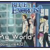 Ao No Exorcist (Blue Exorcist) Opening 2 -In My World- (English Cover By ShadowLink4321)