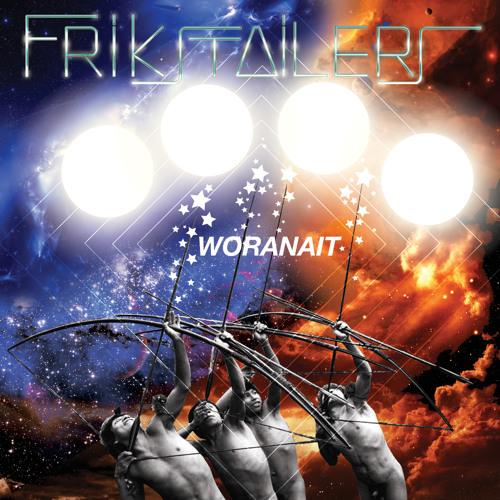 Frikstailers - Woranait